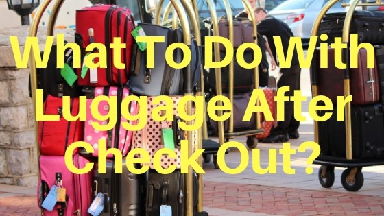 what to do with luggage after check out