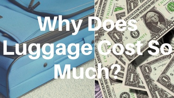 why does luggage cost so much