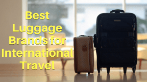 best luggage brands for international travel