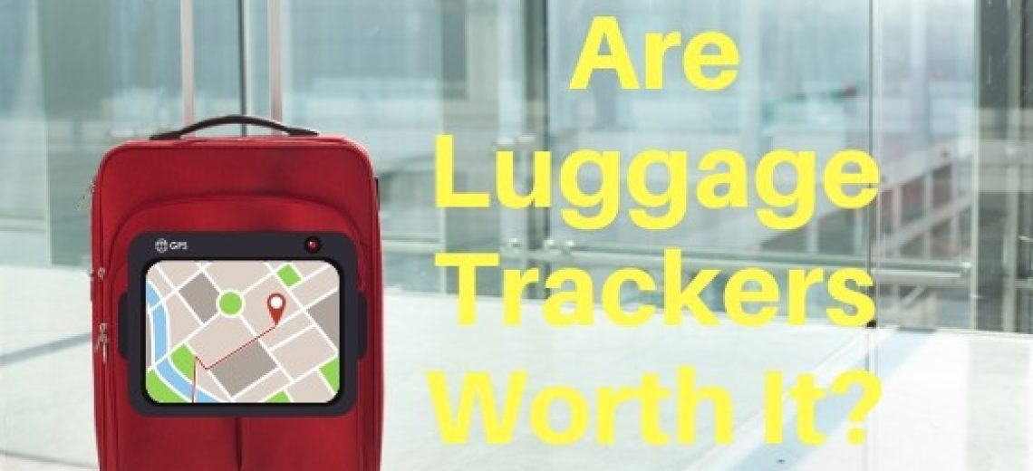 are luggage trackers worth it