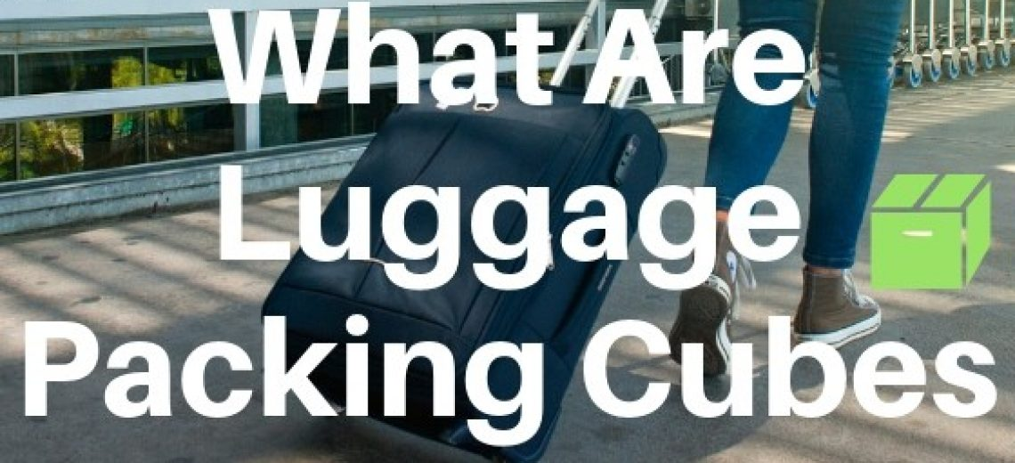 what are luggage packing cubes