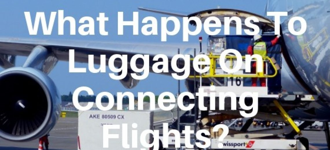 what happens to luggage on connecting flights