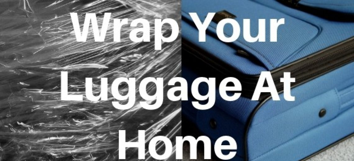 wrap luggage at home